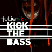 Kick The Bass by Julien-K