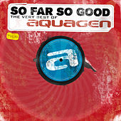 So Far So Good (The Very Best Of) by Aquagen