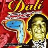 Dalí, La Música Que Él Amó by Various Artists
