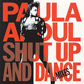 Shut Up And Dance by Paula Abdul