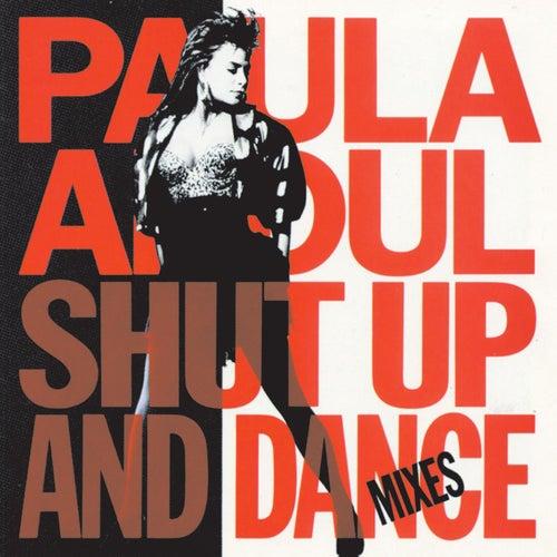 Shut Up And Dance by Paula Abdul