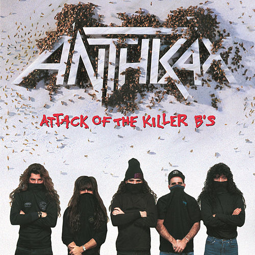 Attack Of The Killer B's by Anthrax