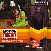 Clearing The Field by Motion Man