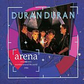Arena (Expanded) by Duran Duran