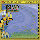 Caribbean Jazz Project: Island Stories by The Caribbean Jazz Project