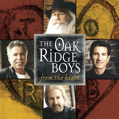 From The Heart by The Oak Ridge Boys