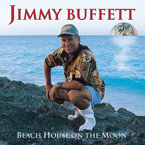Beach House On The Moon by Jimmy Buffett