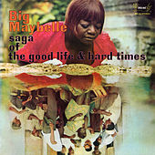 Saga Of The Good Life & Hard Times by Big Maybelle