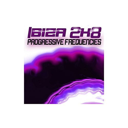 Ibiza 2k8 Progressive Frequencies by Various Artists