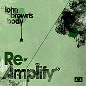 Re-Amplify by John Brown's Body