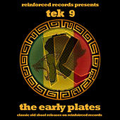 Reinforced Presents: Tek 9 - The Early Plates by Tek 9