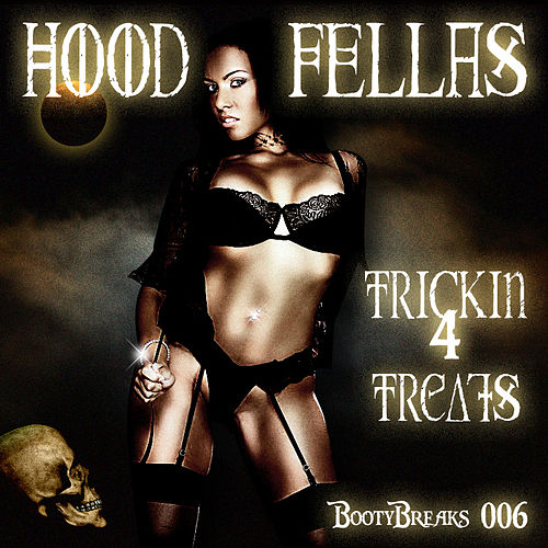 Trickin 4 Treats by Hood Fellas