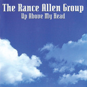 Up Above My Head by Rance Allen