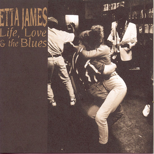 Life, Love & The Blues by Etta James