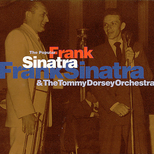 The Popular Frank Sinatra Vols. 1-3 by Tommy Dorsey
