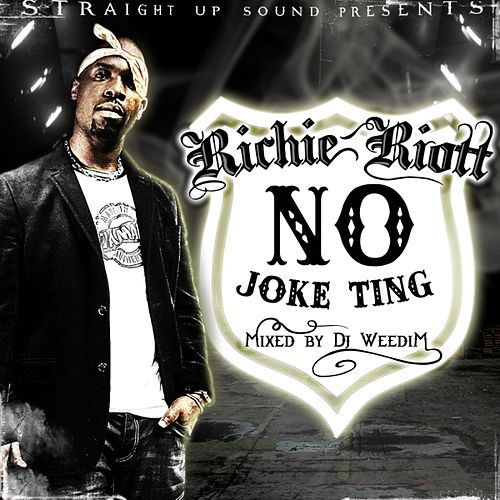 No Joke Ting by Richie Riott