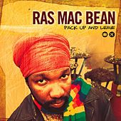 Pack Up & Leave by Ras Mc Bean