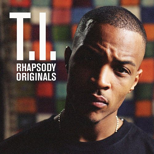 T.I. - Rhapsody Originals by T.I.