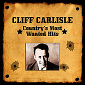 Country's Most Wanted Hits by Cliff Carlisle