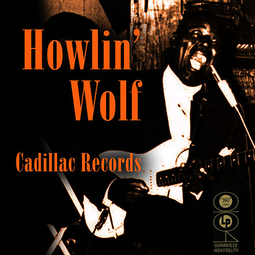 Cadillac Records by Howlin' Wolf