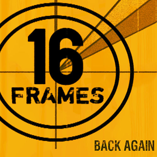 Back Again by 16 Frames