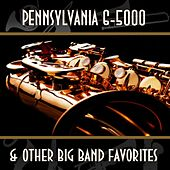 Pennsylvania 6-5000 And Other Big Band Favorites by Various Artists