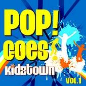POP!- Goes KidzTown V. 1 by KidzTown