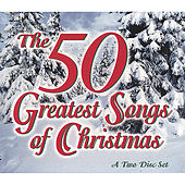 The 50 Greatest Songs of Christmas by Various Artists