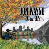 Jon Wayne and the Pain by Jon Wayne and the Pain