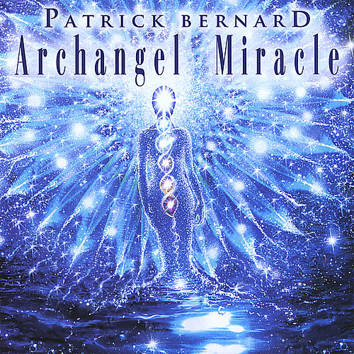 Archangel Miracle by Patrick Bernard