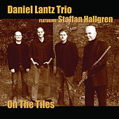 On the Tiles by Daniel Lantz Trio