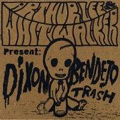 Dixon Bendejo Trash by Arthur Lee