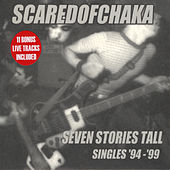 Seven Stories Tall: Singles '94-'99 by Scared of Chaka