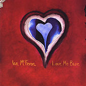 Love Me Blue by Ian McFeron