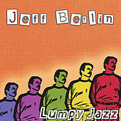 Lumpy Jazz (Euro Release) by Jeff Berlin