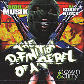 Rebel Musik: the Definition of a Rebel (Down & Dirty Edition) by Various Artists
