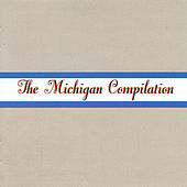 The Michigan Compilation by Various Artists