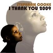 I Thank You 2009 by Stephanie Cooke