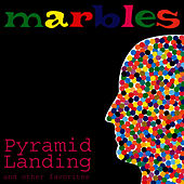 Pyramid Landing and Other Favorites by Marbles