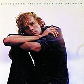 Over The Rainbow by Livingston Taylor
