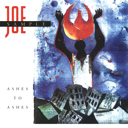 Ashes To Ashes by Joe Sample