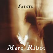 Saints by Marc Ribot