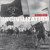 Uncivilization by Biohazard