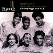 Somebody Bigger Than You & I by Clara Ward