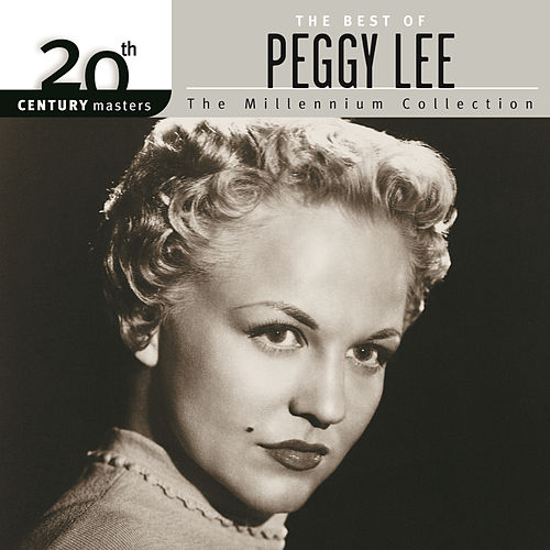20th Century Masters: The Millennium Collection by Peggy Lee