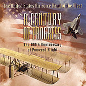 A Century of Progress by US Air Force Band of the West