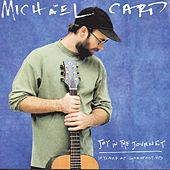 Joy In The Journey: Ten Years Of Greatest Hits by Michael Card