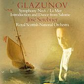 Glazunov : Symphony No.6, La Mer & Incidental Music to Salomé by José Serebrier