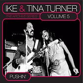 The Archive Series Vol. 5 - Pushin' by Ike and Tina Turner