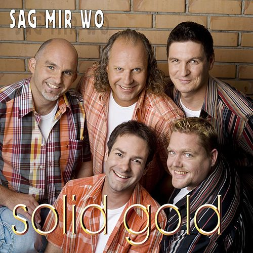 Sag mir wo by Solid Gold